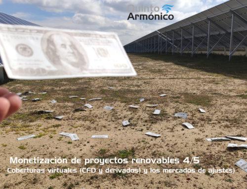 Monetización de proyectos renovables: 4/5 – Coberturas virtuales y Mercados de ajustes